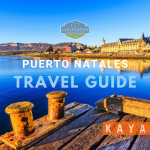 Puerto Natales Travel Guide 2021 - Our Best Travel Tips